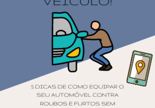 Como se prevenir contra roubos e furtos de veículos? Confira 5 dicas para proteger seu automóvel sem gastar muito: